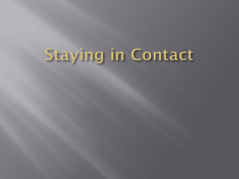 Staying in Contact