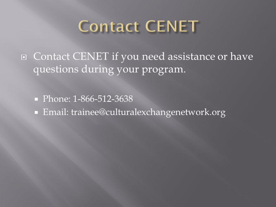Contact CENET Contact CENET if you need assistance or have questions during your program. Phone: