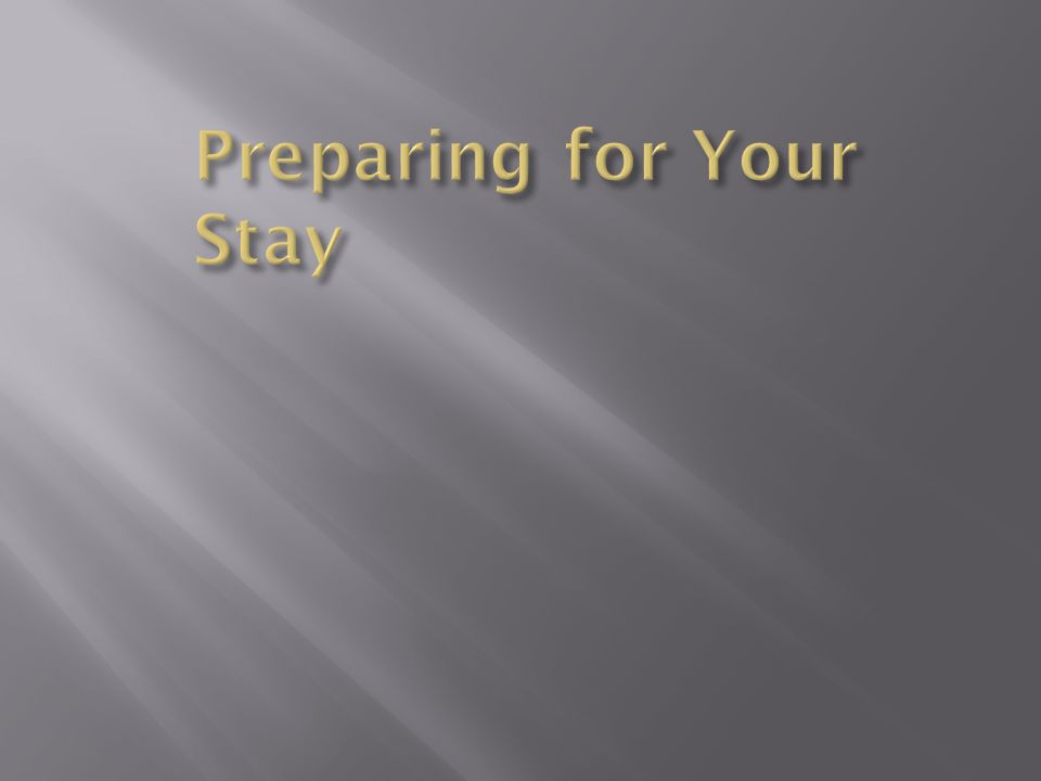 Preparing for Your Stay