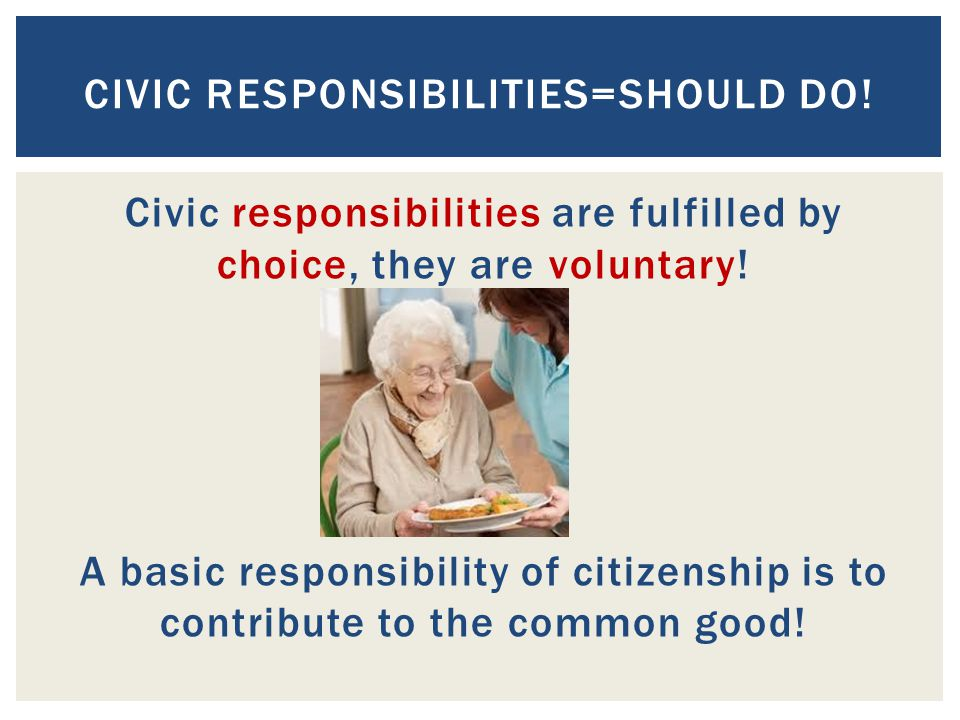 Civic Responsibilities=Should Do!