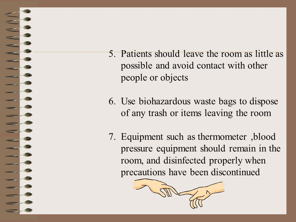 5. Patients should leave the room as little as