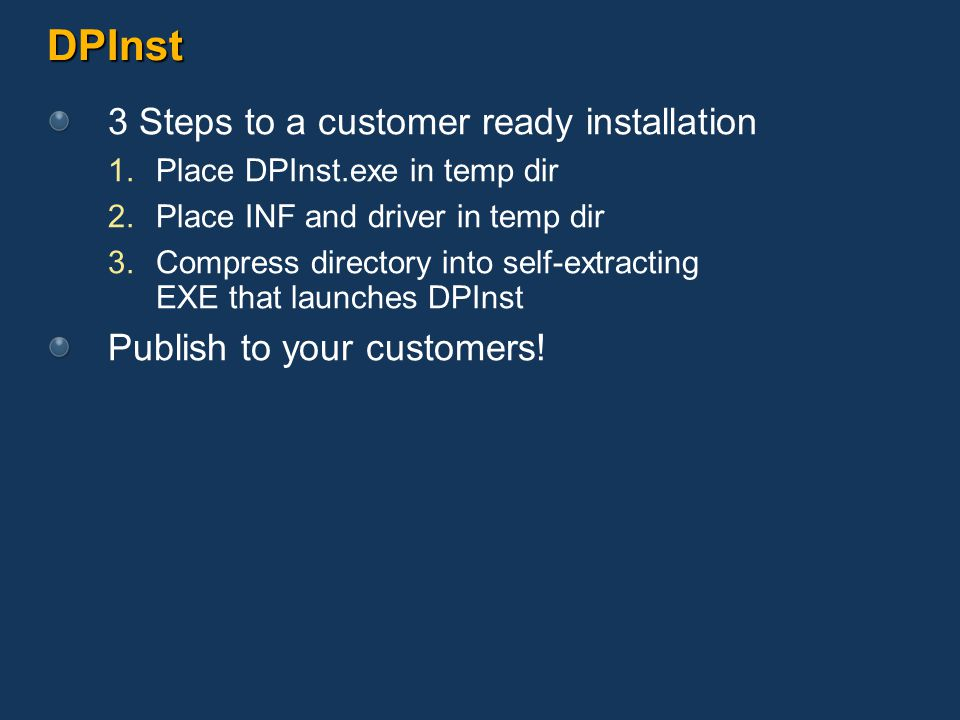 DPInst 3 Steps to a customer ready installation
