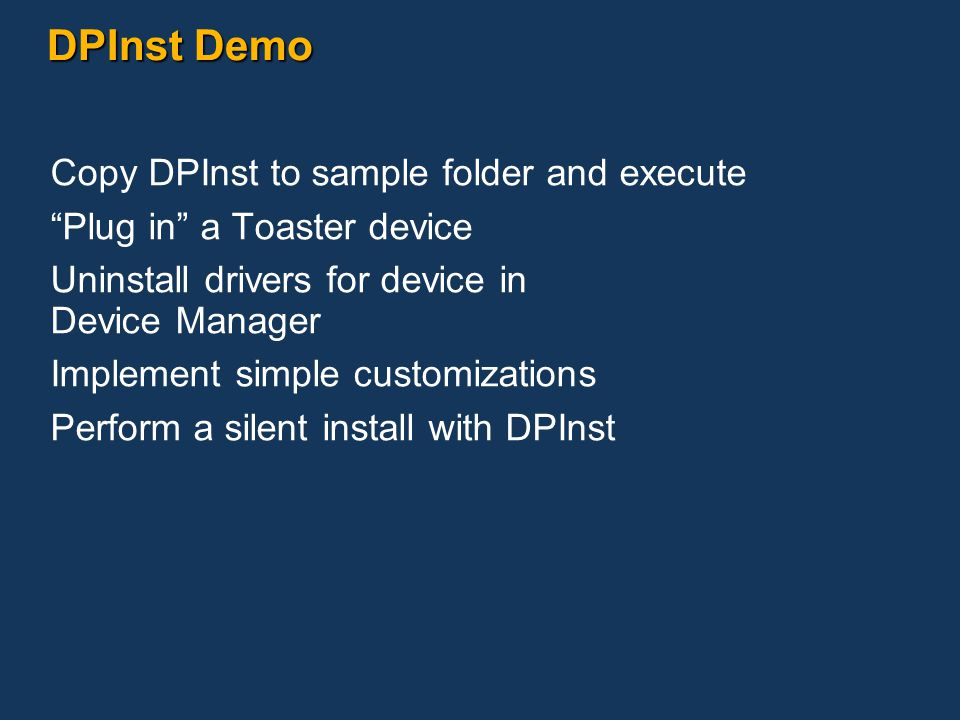 DPInst Demo Copy DPInst to sample folder and execute