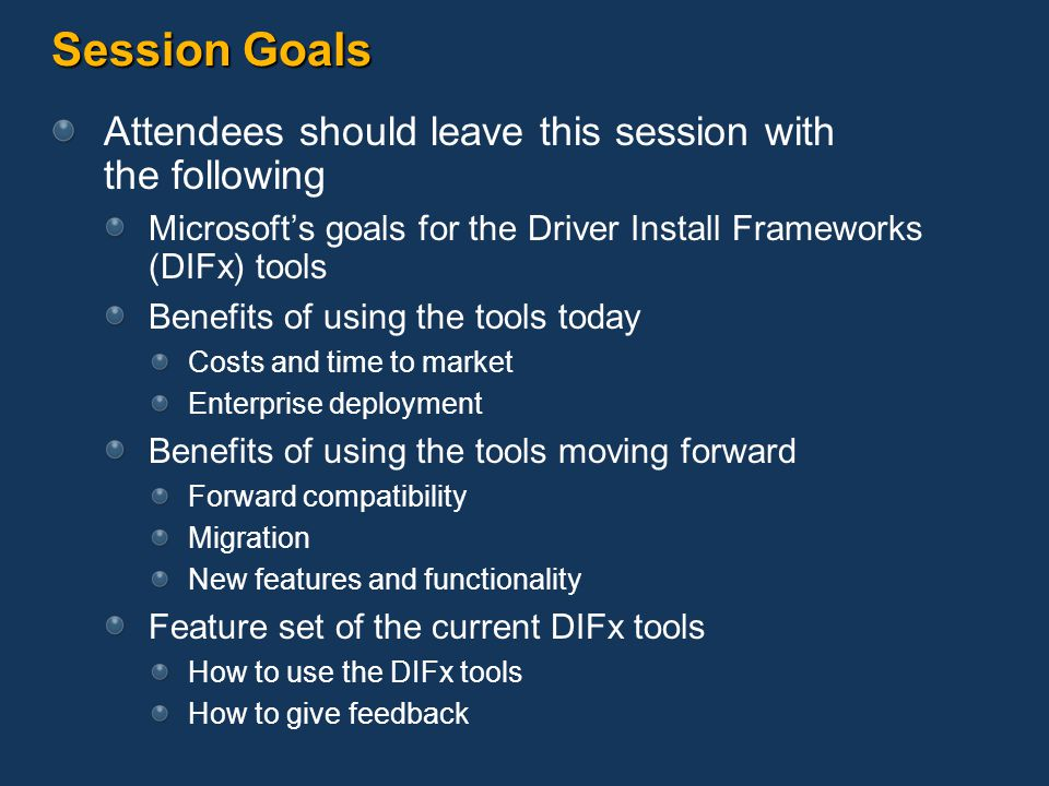 Session Goals Attendees should leave this session with the following