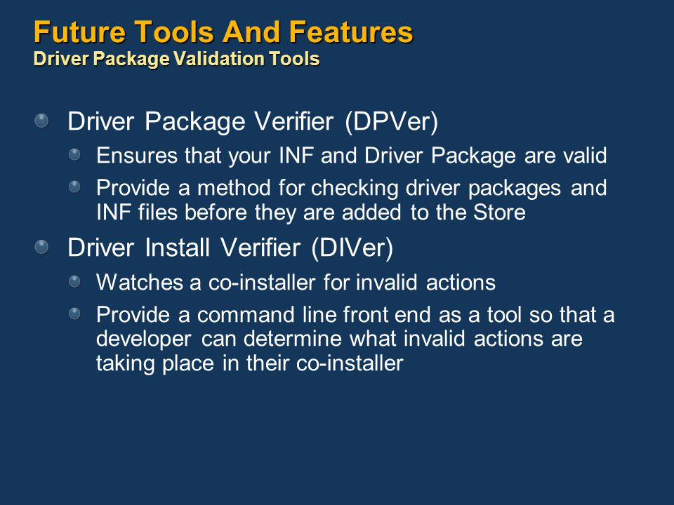 Future Tools And Features Driver Package Validation Tools