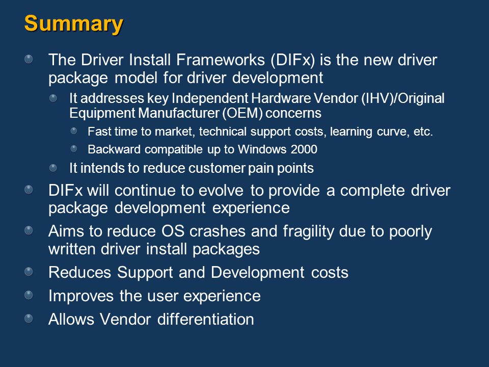 Summary The Driver Install Frameworks (DIFx) is the new driver package model for driver development.