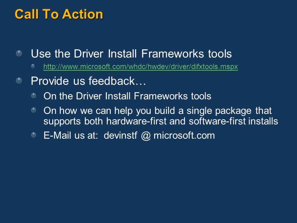 Call To Action Use the Driver Install Frameworks tools
