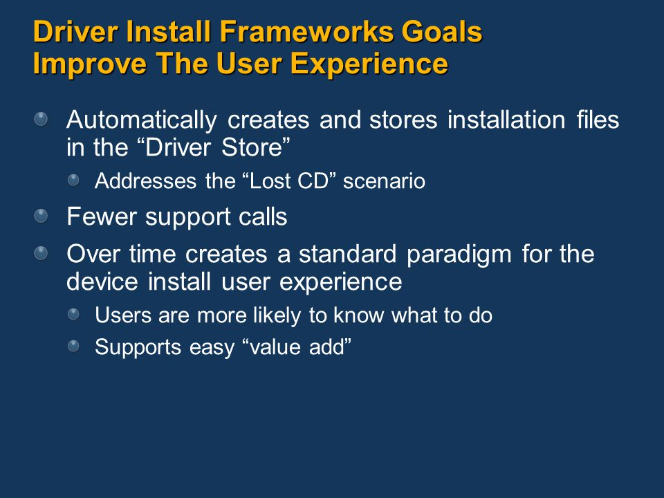 Driver Install Frameworks Goals Improve The User Experience