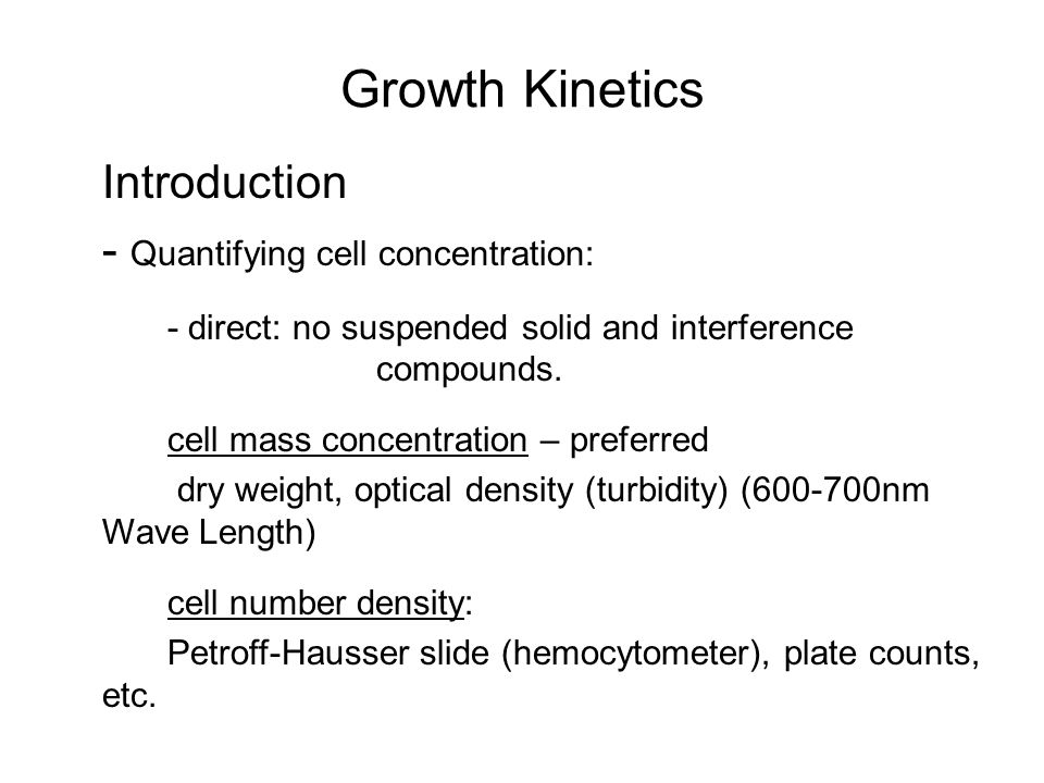 Growth Kinetics Introduction - Quantifying cell concentration: