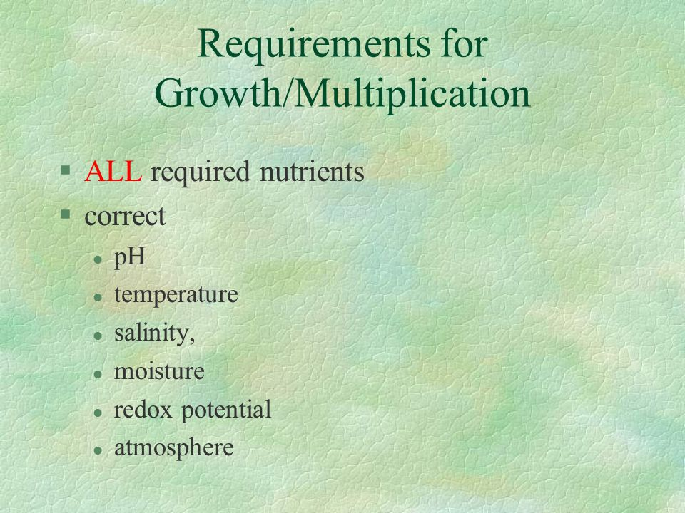 Requirements for Growth/Multiplication