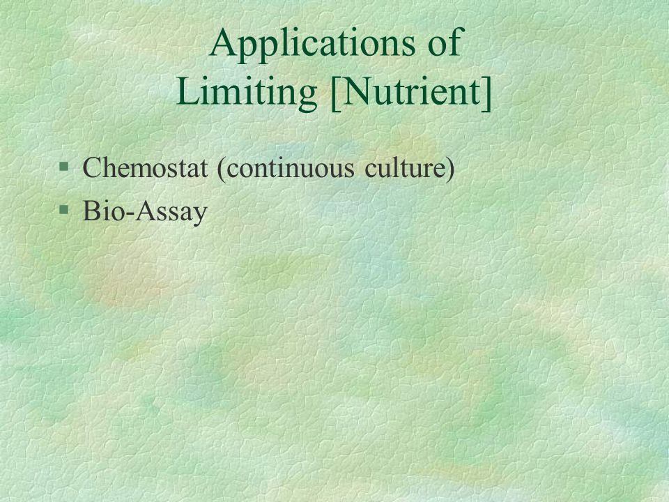 Applications of Limiting [Nutrient]