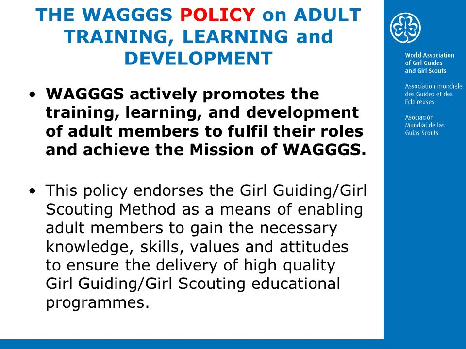 THE WAGGGS POLICY on ADULT TRAINING, LEARNING and DEVELOPMENT