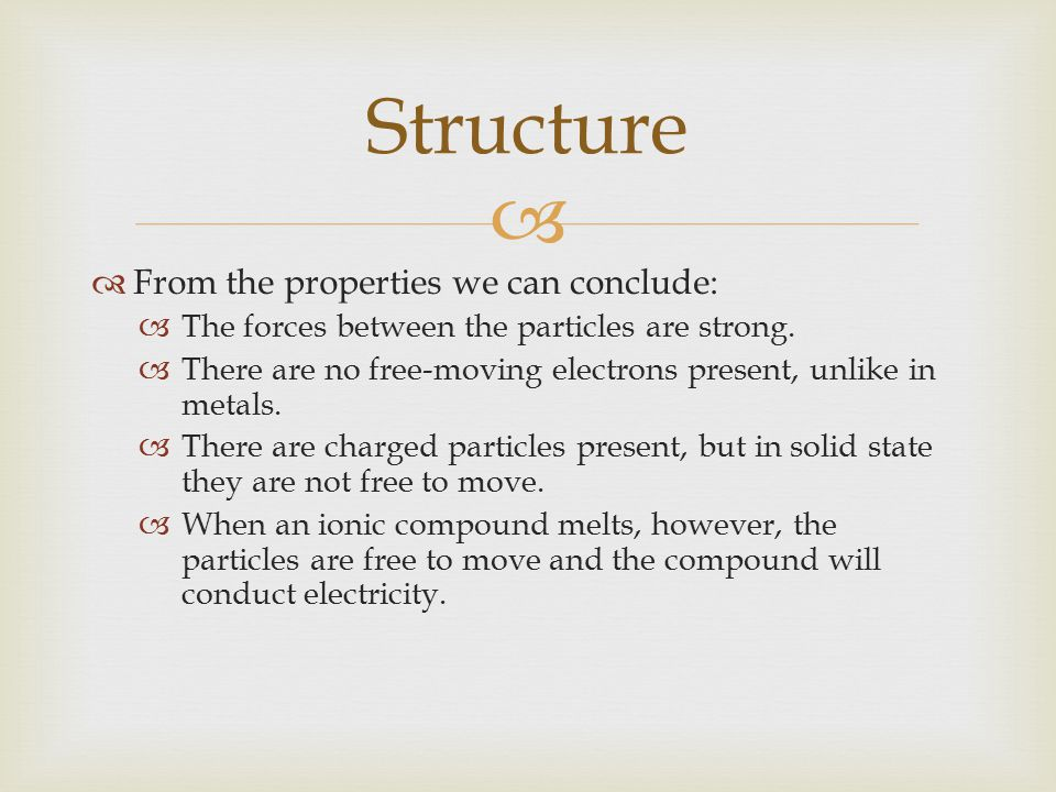 Structure From the properties we can conclude: