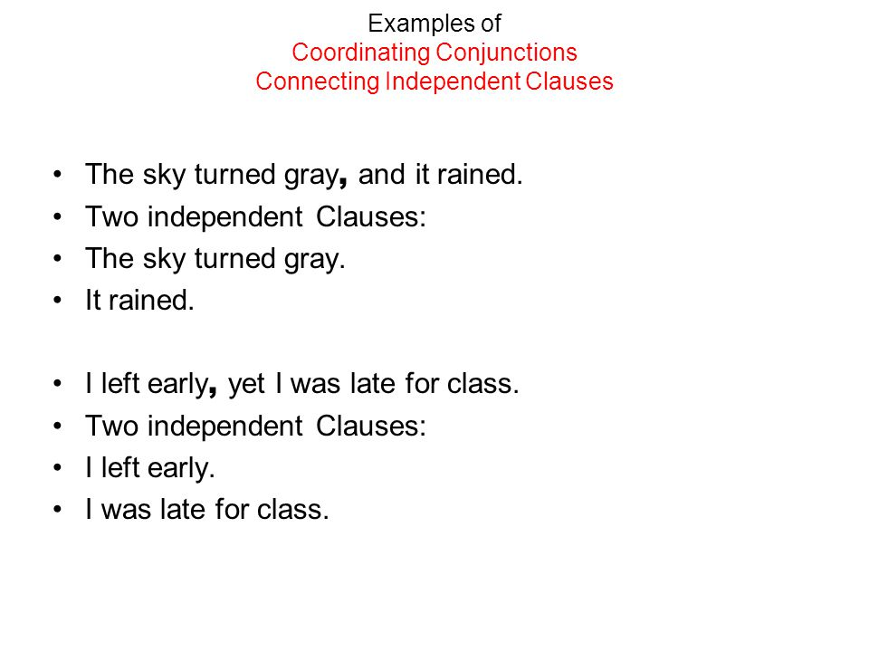 Examples of Coordinating Conjunctions Connecting Independent Clauses