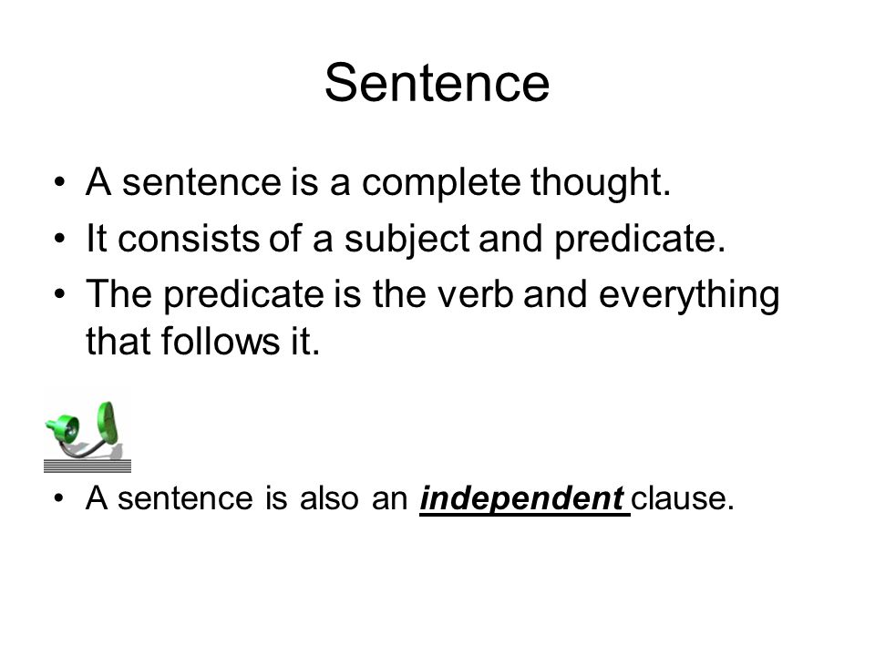 Sentence A sentence is a complete thought.