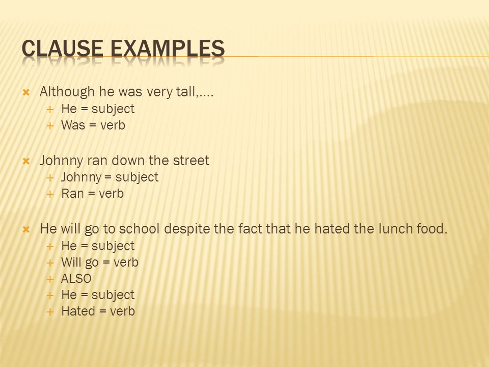 Clause Examples Although he was very tall,….