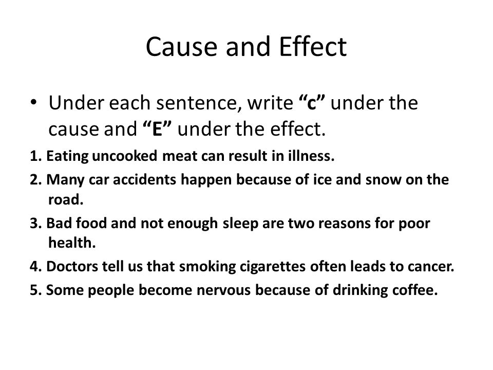 5 cause and effect sentences