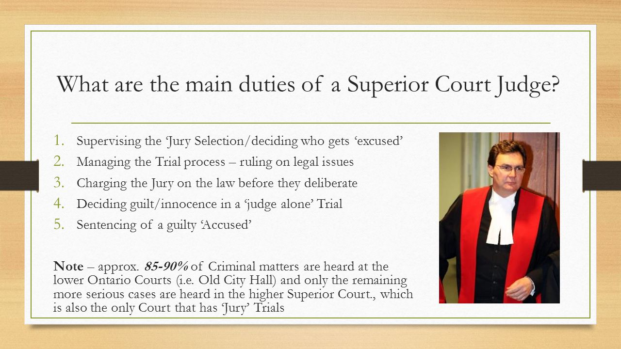 What are the main duties of a Superior Court Judge