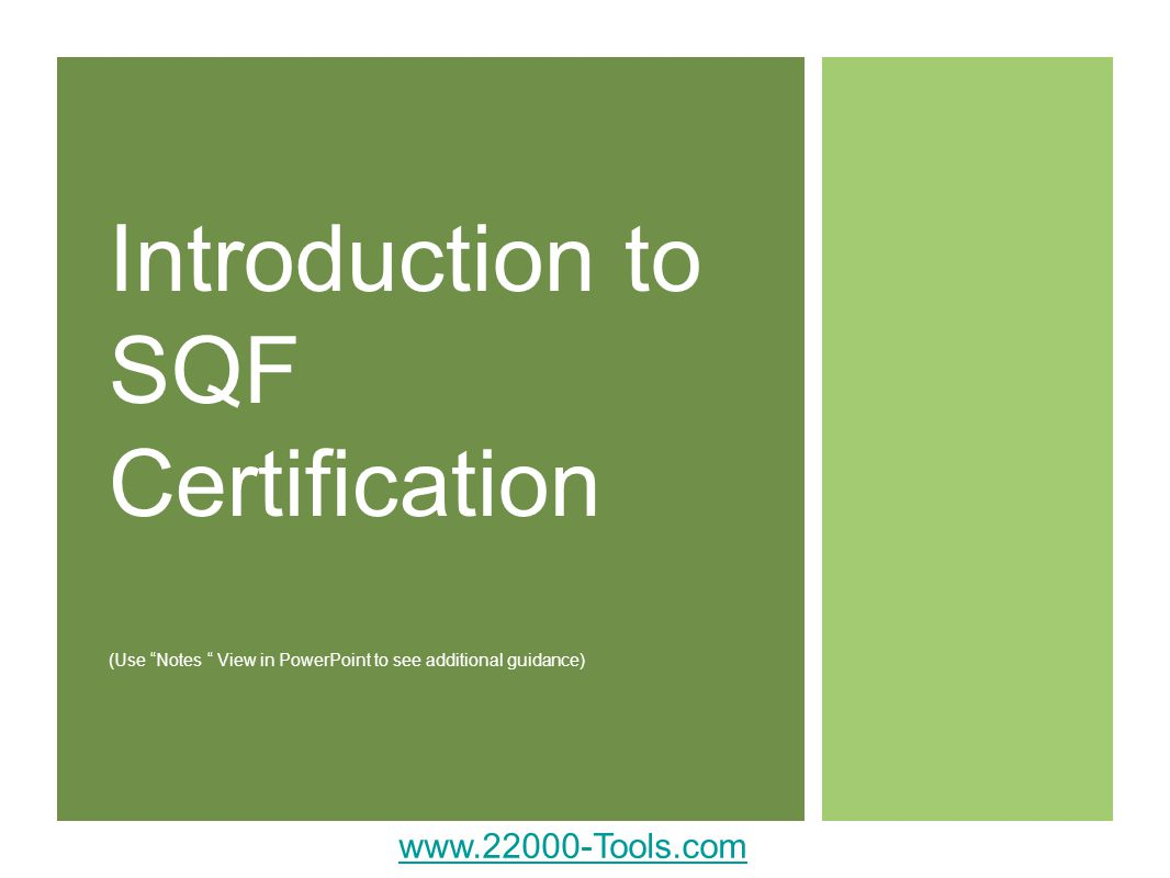 Introduction to SQF Certification (Use Notes View in PowerPoint to see additional guidance)
