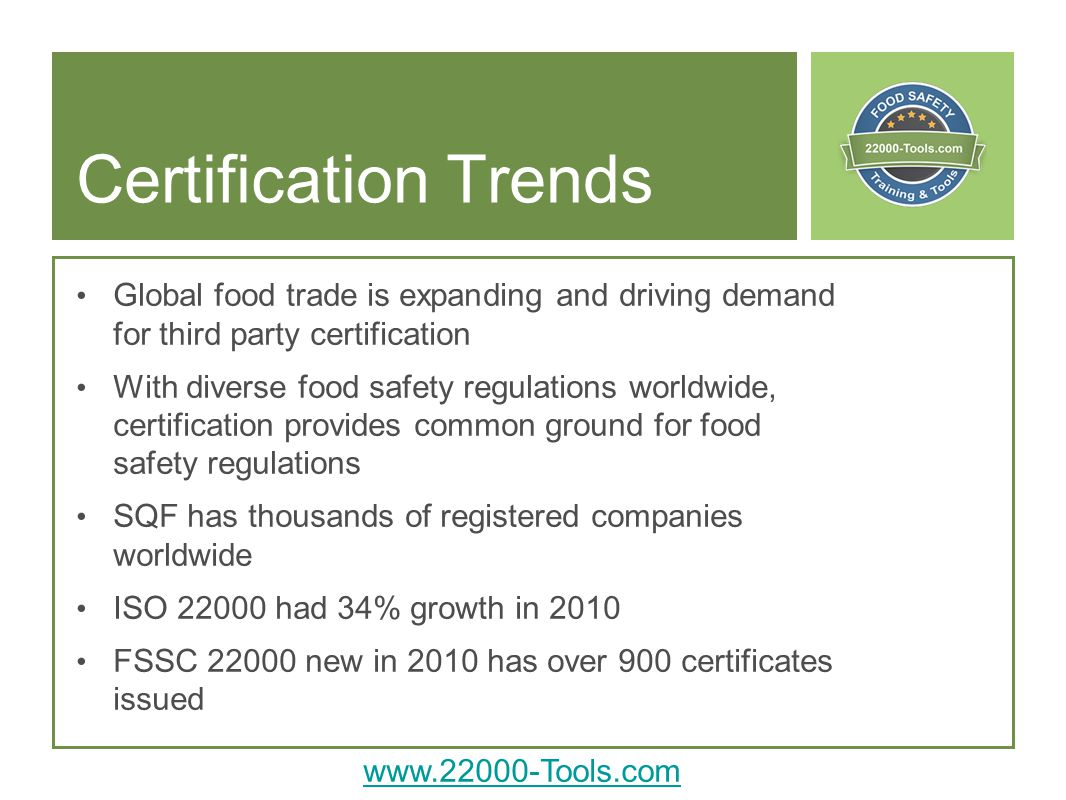 Certification Trends Global food trade is expanding and driving demand for third party certification.