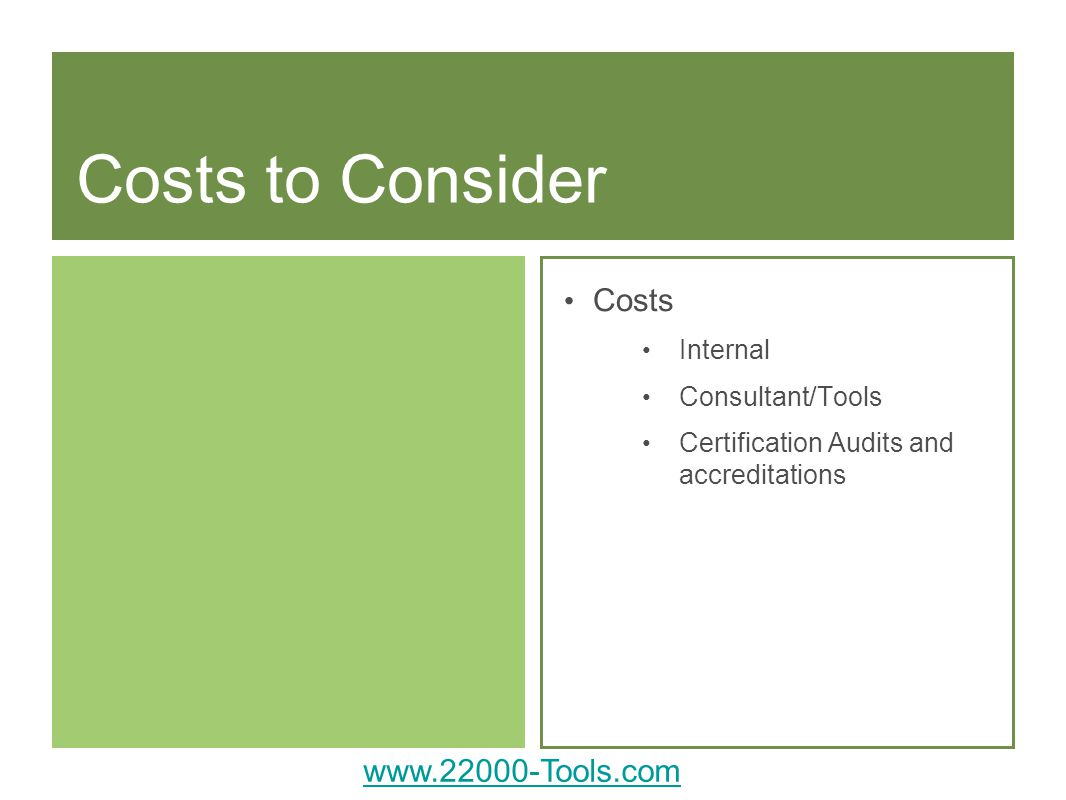 Costs to Consider Costs   Internal Consultant/Tools