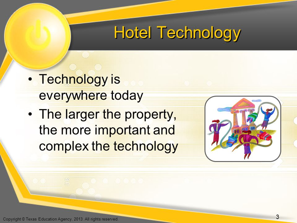 Hotel Technology Technology is everywhere today