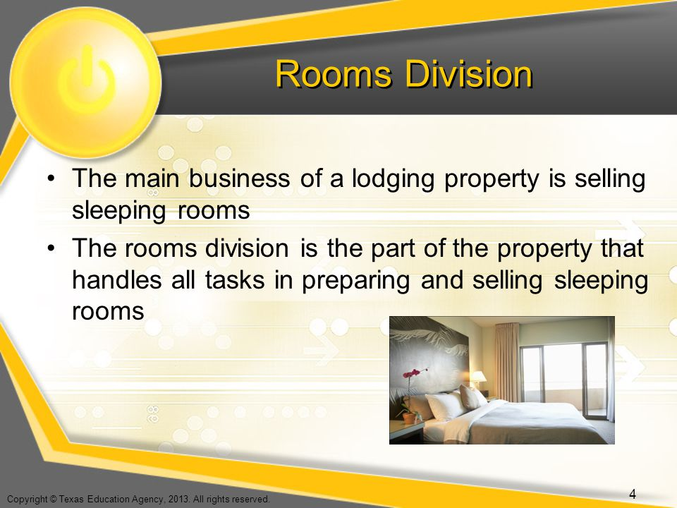 Rooms Division The main business of a lodging property is selling sleeping rooms.