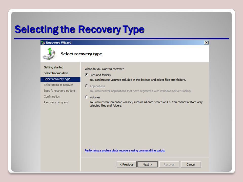 Selecting the Recovery Type