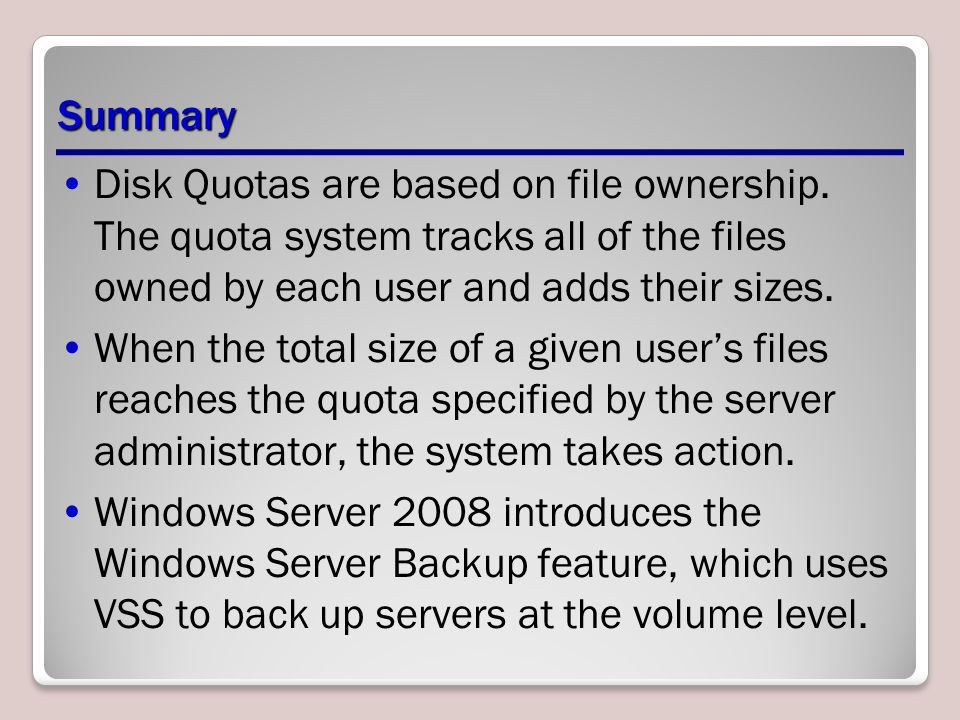 Summary Disk Quotas are based on file ownership. The quota system tracks all of the files owned by each user and adds their sizes.