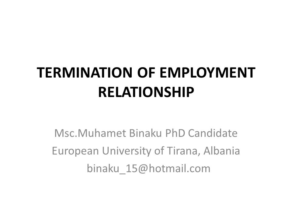 TERMINATION OF EMPLOYMENT RELATIONSHIP