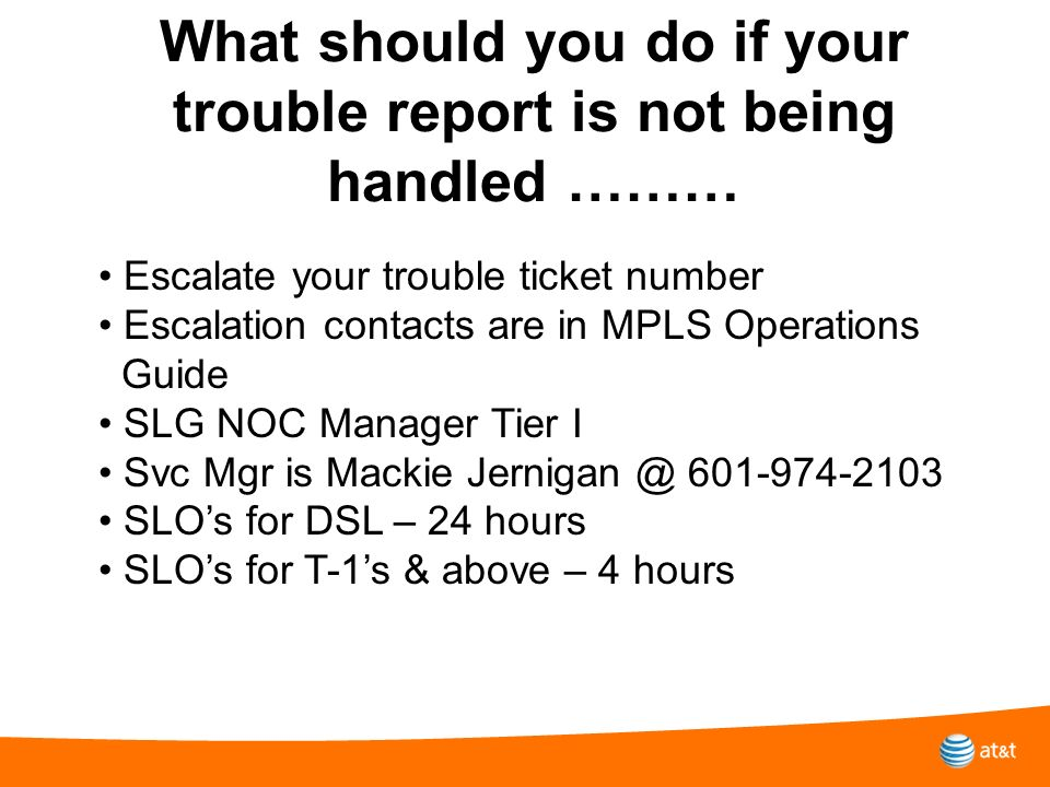What should you do if your trouble report is not being handled ………