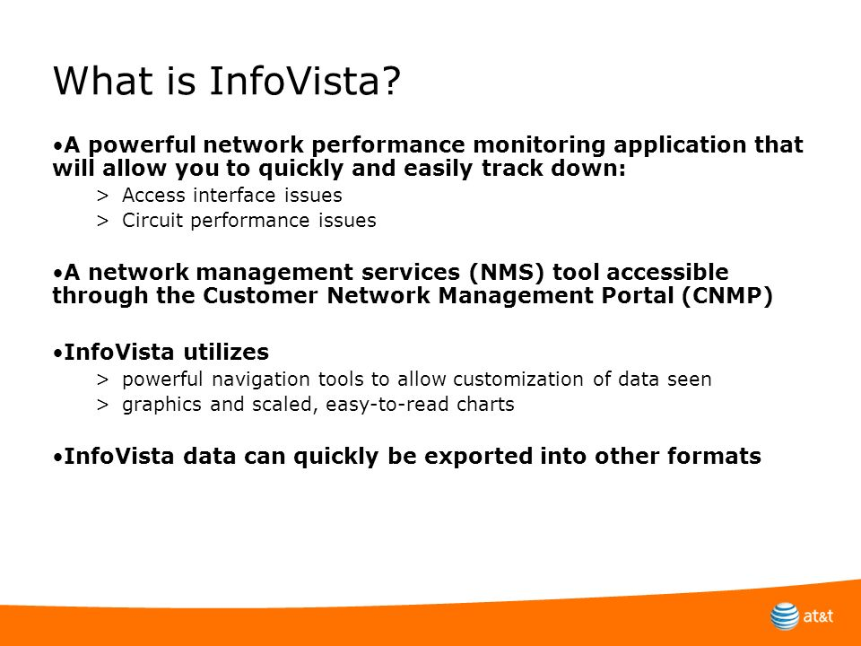 What is InfoVista A powerful network performance monitoring application that will allow you to quickly and easily track down: