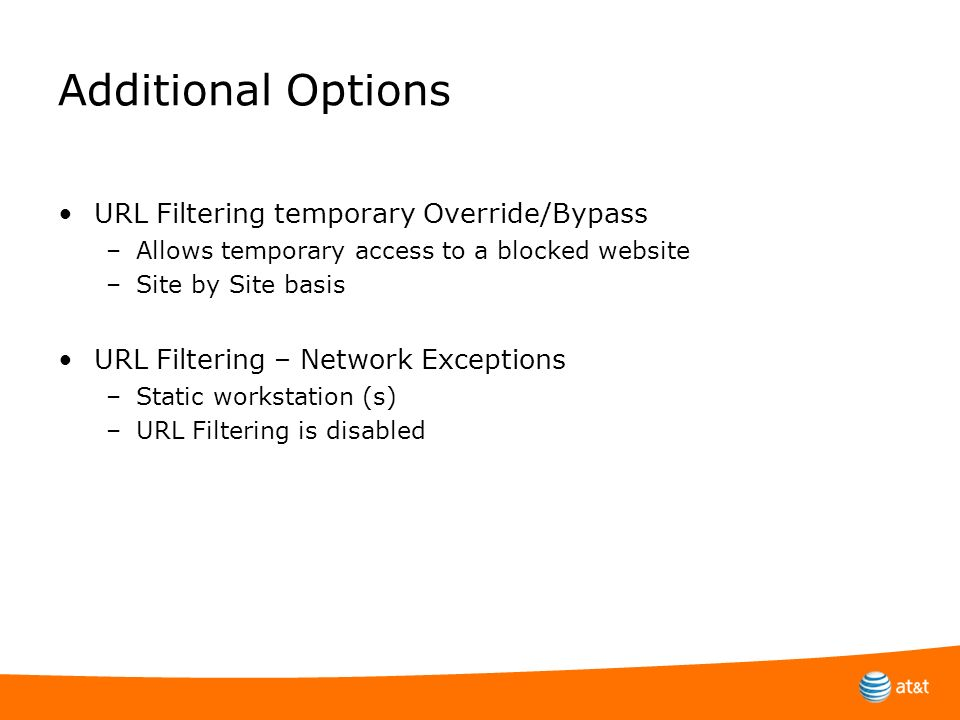 Additional Options URL Filtering temporary Override/Bypass