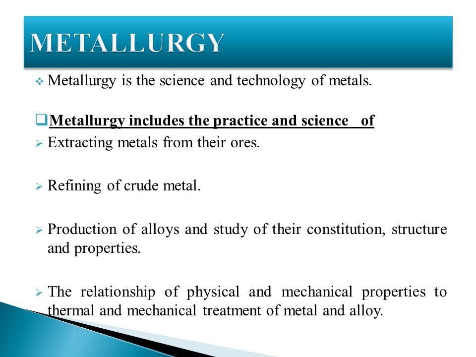 Presentation on metallurgy and materials.