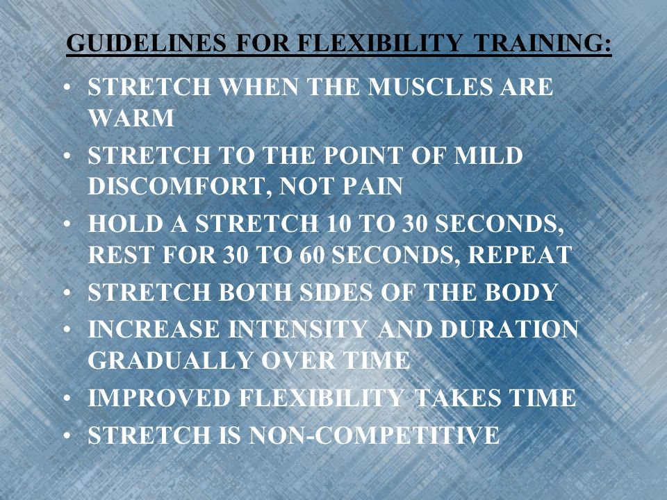 GUIDELINES FOR FLEXIBILITY TRAINING: