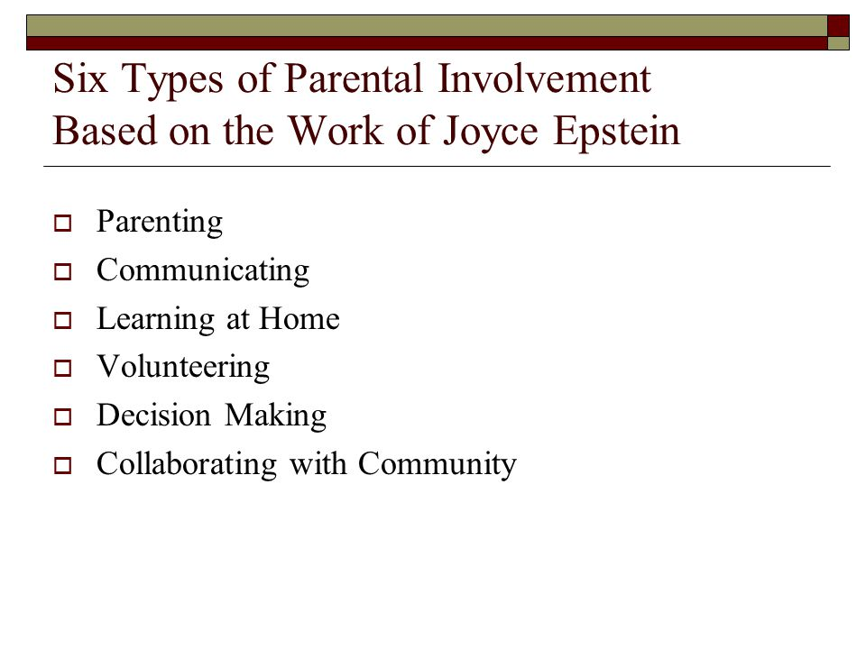Six Types of Parental Involvement Based on the Work of Joyce Epstein