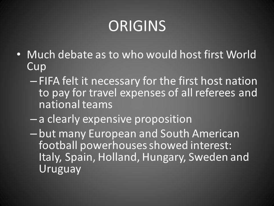 ORIGINS Much debate as to who would host first World Cup