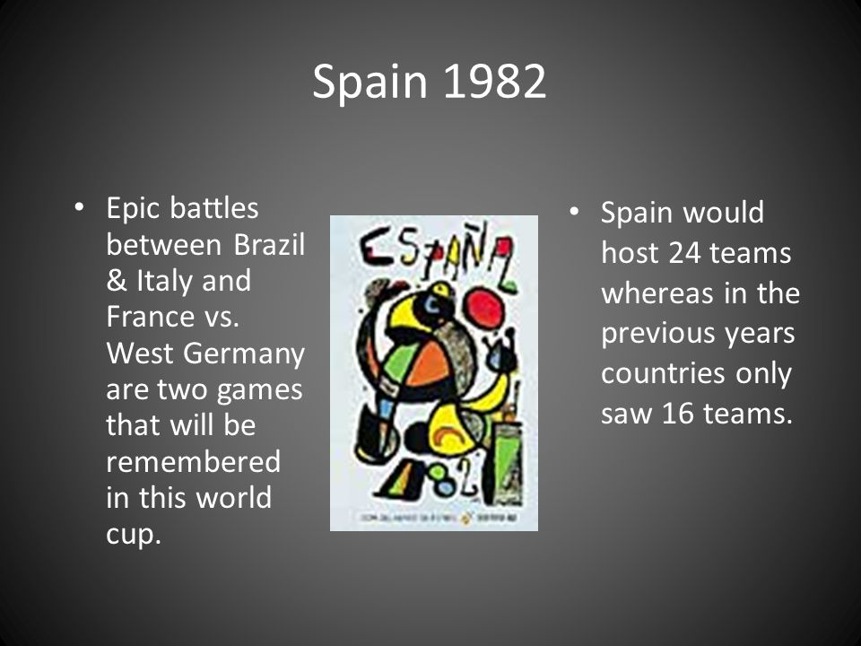 Spain 1982 Epic battles between Brazil & Italy and France vs. West Germany are two games that will be remembered in this world cup.