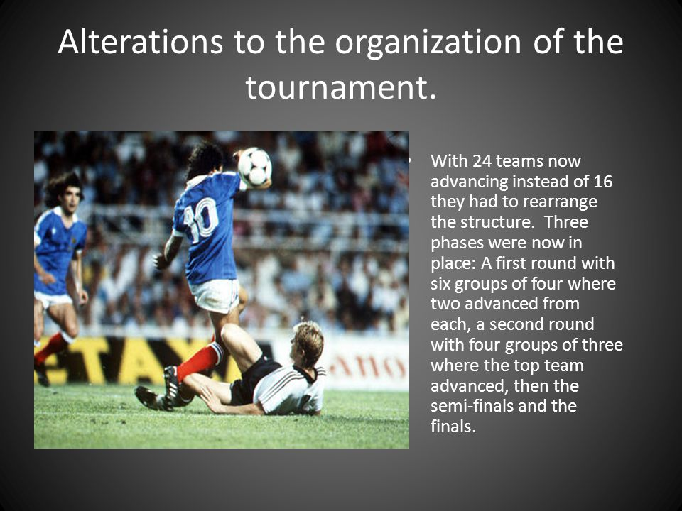Alterations to the organization of the tournament.