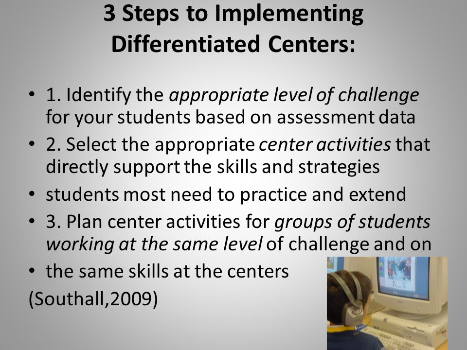 3 Steps to Implementing Differentiated Centers: