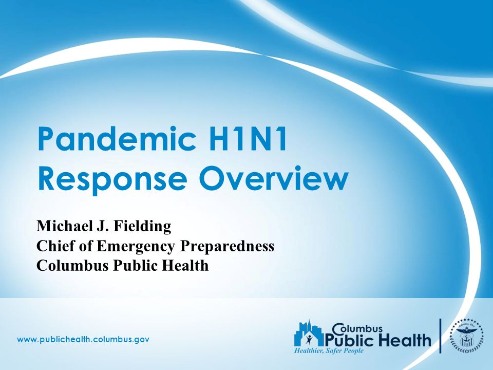 Pandemic H1N1 Response Overview