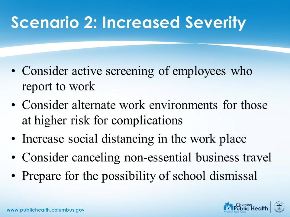 Scenario 2: Increased Severity