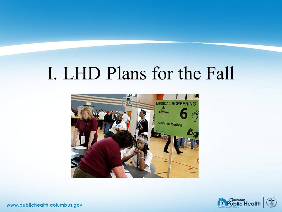 I. LHD Plans for the Fall