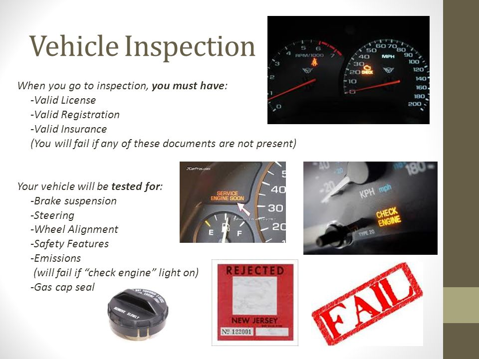 Vehicle Inspection When you go to inspection, you must have: