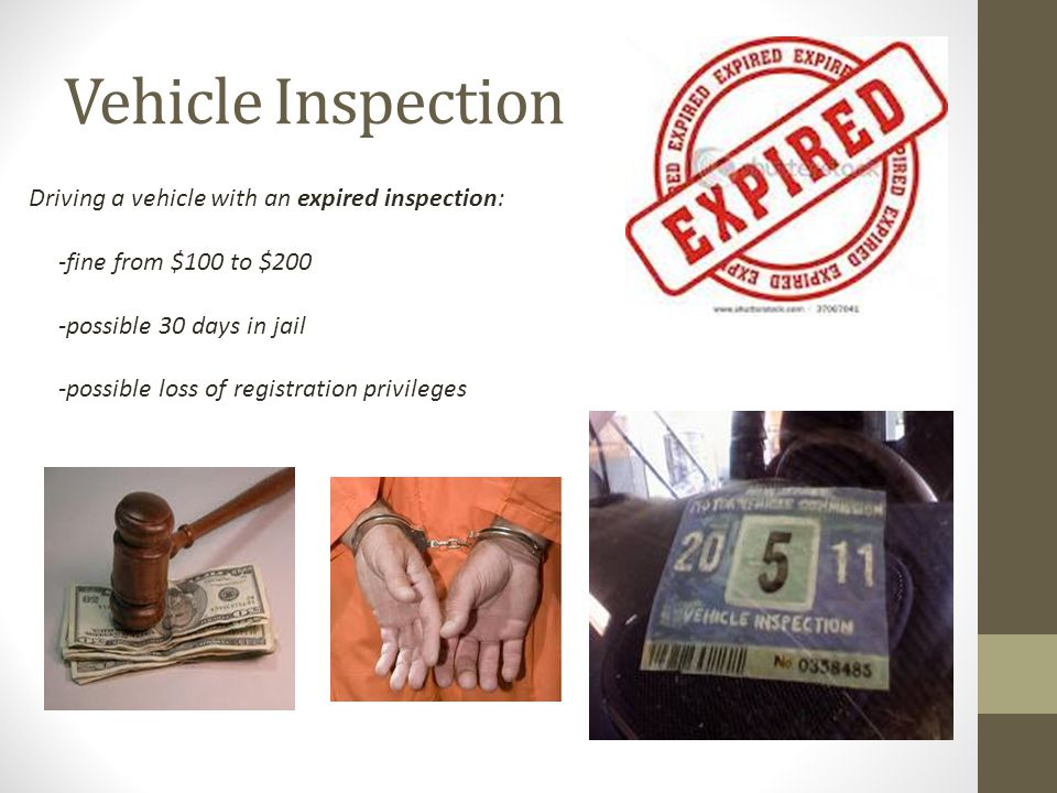 Vehicle Inspection Driving a vehicle with an expired inspection: