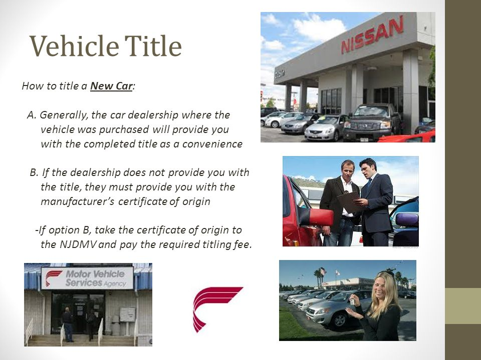 Vehicle Title How to title a New Car: