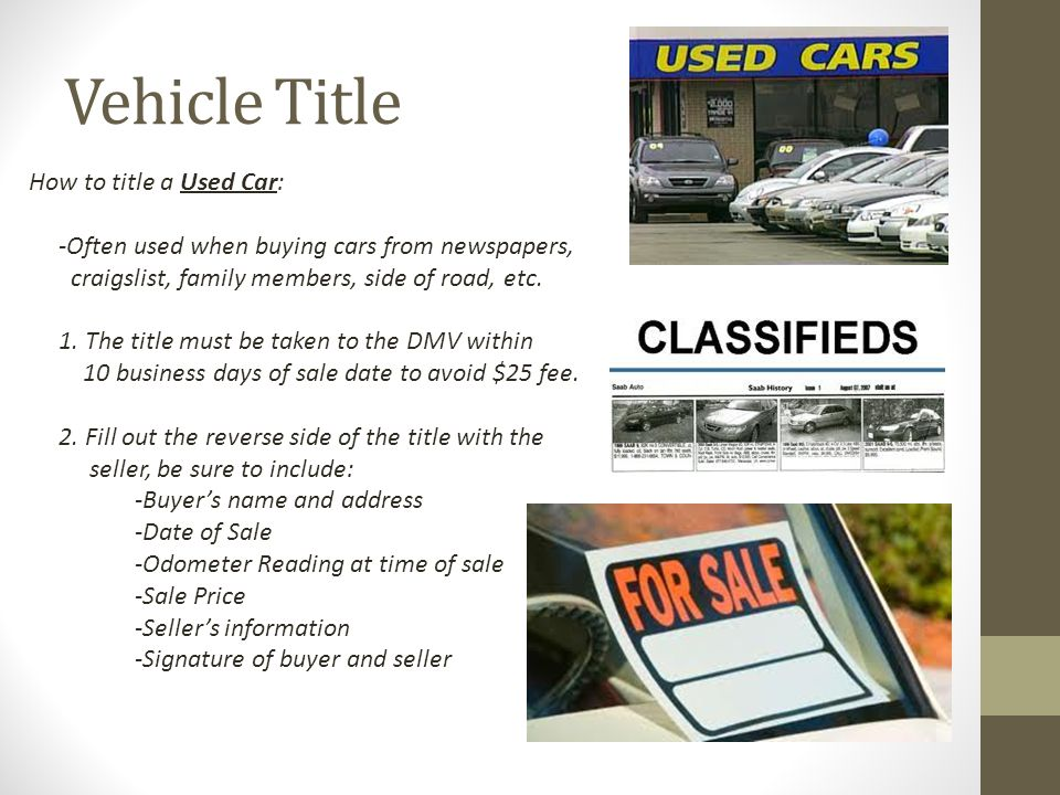 Vehicle Title How to title a Used Car: