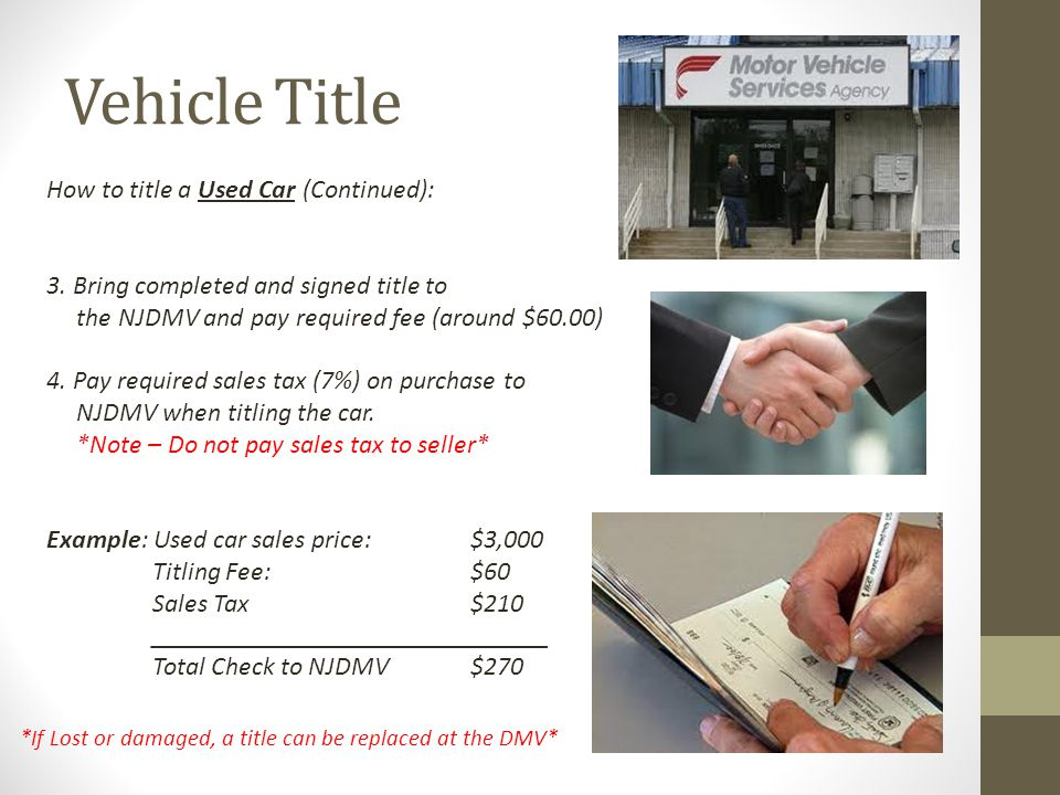 Vehicle Title How to title a Used Car (Continued):