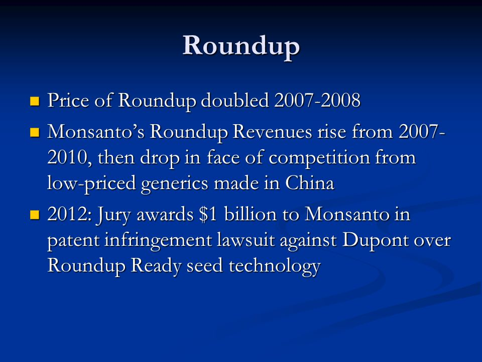 Roundup Price of Roundup doubled 2007-2008