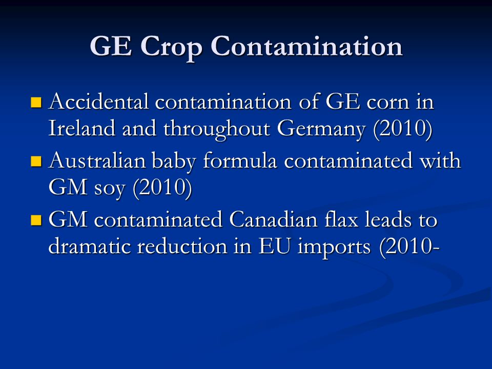 GE Crop Contamination Accidental contamination of GE corn in Ireland and throughout Germany (2010)